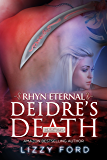 Deidre's Death (Rhyn Eternal Book 2)