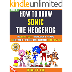 How To Draw Sonic The Hedgehog: The Ultimate Guide For Children To Drawing 10 Cute Sonic The Hedgehog Characters In An…