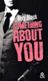 Something About You : Une nouveauté New Adult inédite (&H)