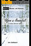 Upon a Snowfall (Brooke and Hannah... Book 2)