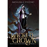 Wicked Crown (Shattered Kingdom Book 2)