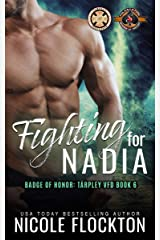 Fighting For Nadia (Police and Fire: Operation Alpha) (Tarpley VFD Book 6) Kindle Edition