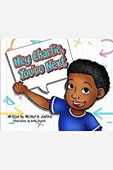 Hey Charlie, You're Next! Kindle Edition