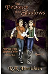 The Prisoner of the Shadows (A Chapter Book) (Heroes of the Highest Order Book 2) Kindle Edition