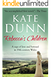 Rebecca's Children: A saga of love & betrayal in 19th Century Wales