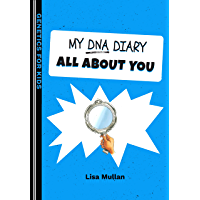 My DNA Diary: All about YOU (Genetics for Kids)