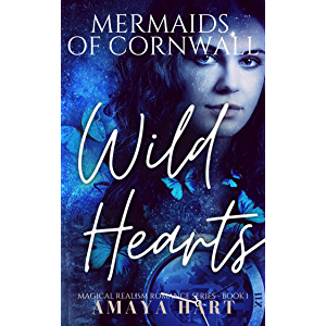 Wild Hearts: Discover the Magical New Series (Mermaids of Cornwall Series Book 1)