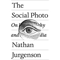 The Social Photo: On Photography and Social Media