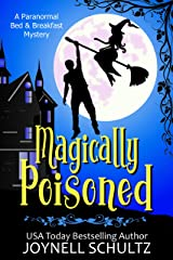 Magically Poisoned: A Witch Cozy Mystery (Paranormal Bed & Breakfast Mysteries) Kindle Edition