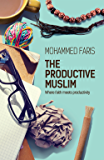 The Productive Muslim: Where Faith Meets Productivity