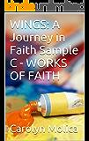 WINGS: A Journey in Faith Sample C - WORKS OF FAITH