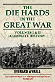 Die-hards in the Great War: v. 1 & 2 (2 Vol Set)