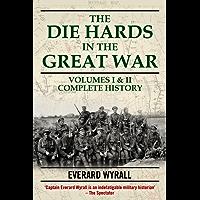 Die-hards in the Great War: Volumes I & II