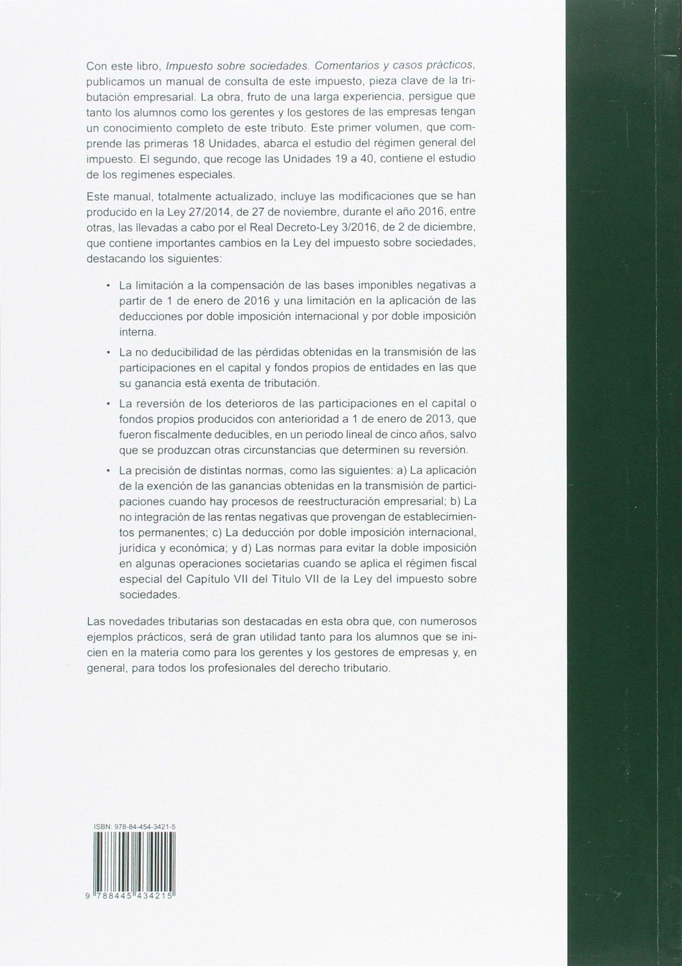 Impuesto sobre sociedades. Comentarios y casos prácticos: IMPUESTO SOBRE SOCIEDADES 1 . RÉGIMEN GENERAL. COMENTARIOS Y CASOS PRÁCTICOS.