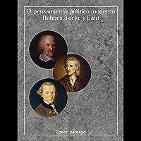 El pensamiento político moderno: Hobbes, Locke y Kant