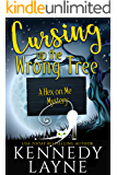 Cursing Up the Wrong Tree (A Hex on Me Cozy Paranormal Mystery Book 2)
