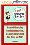 1,001+ Housewife How-To's: Household Hints to Help Homebodies Cook, Clean, Do Laundry, Get Organized, Save Money and MORE!