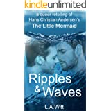 Ripples & Waves: A Queer Retelling of Hans Christian Andersen's The Little Mermaid
