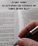 So schreiben Sie mühelos ein tolles dickes Buch: Creative Writing - Kreatives Schreiben