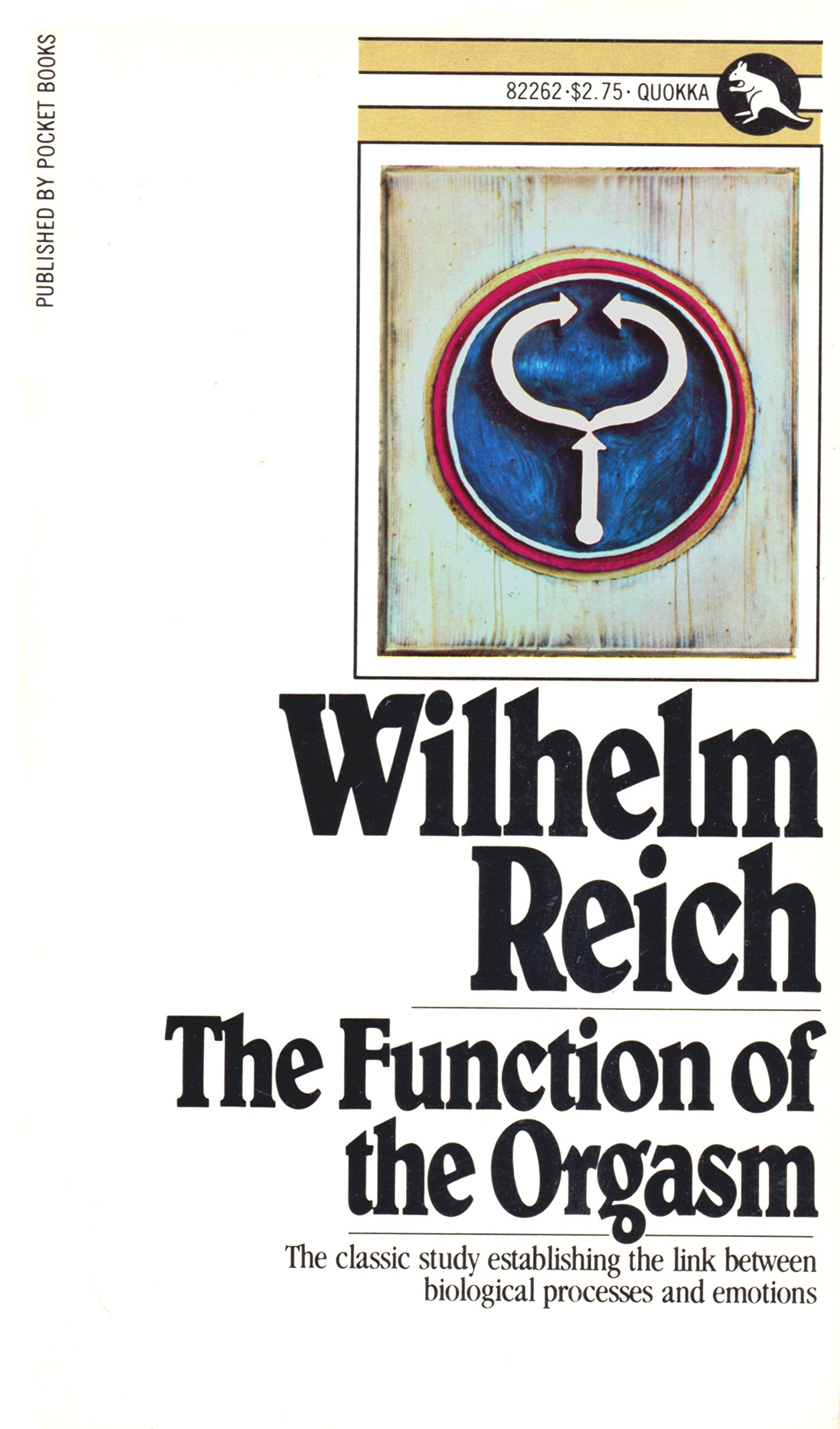 The Function of the Orgasm: Sex-Economic Problems of Biological Energy, Wilhelm Reich