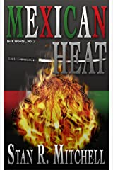 Mexican Heat (Nick Woods Book 2) Kindle Edition