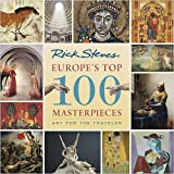 Europe's Top 100 Masterpieces: Art for the Traveler (Rick Steves)