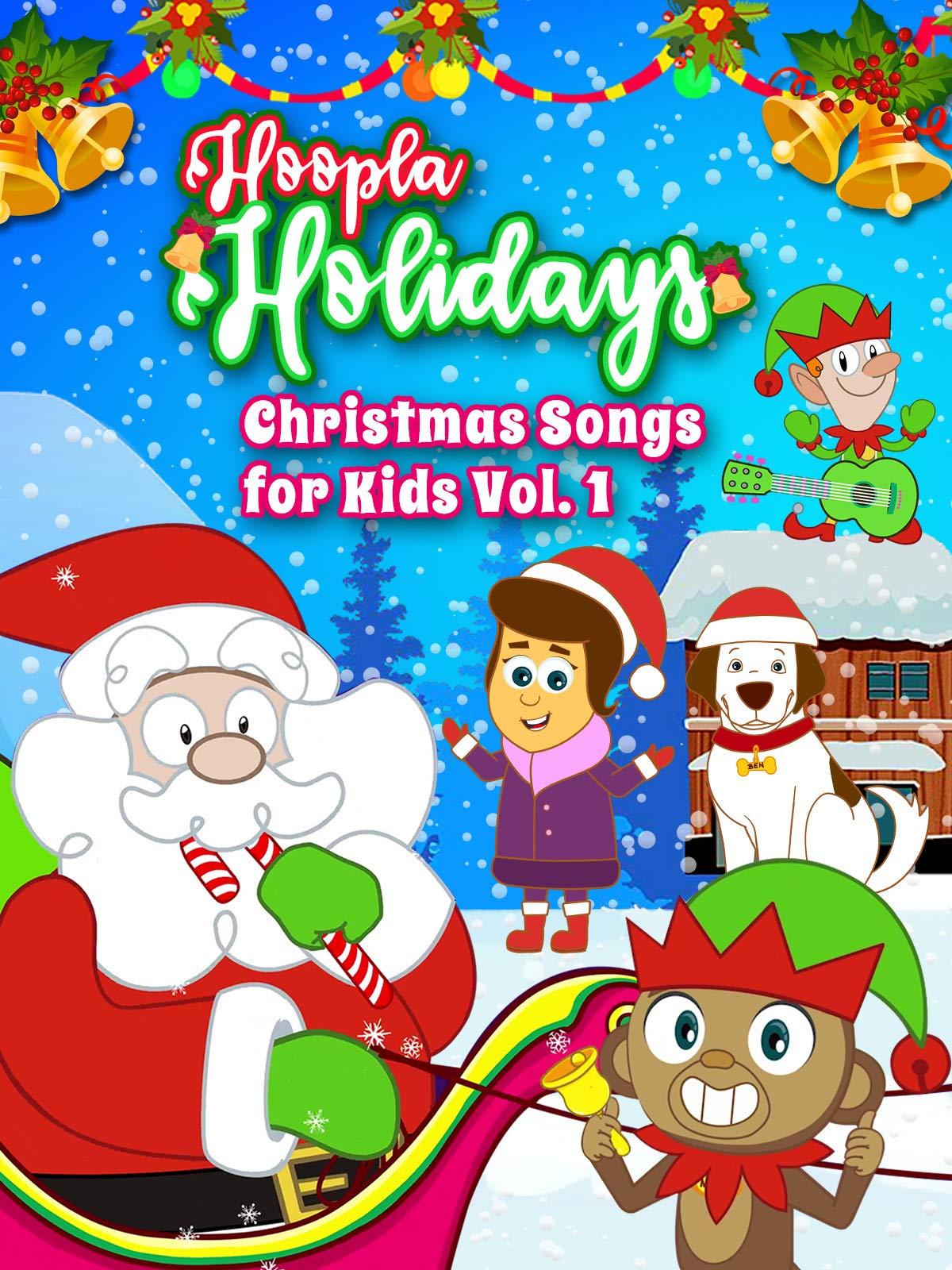 Hoopla Holidays - Christmas Songs for Kids Vol 1