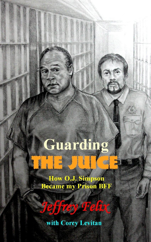 Guarding the Juice: Amazon.es: Felix, Jeffrey, Levitan, Corey ...