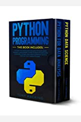Python Programming: 2 Books in 1: Data Analysis and Data Science. A Beginners Guide to Master Machine Learning, Coding and Deep Learning with a Step-by-Step Crash Course and Practical Exercises Kindle Edition