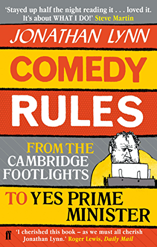 Comedy Rules: From the Cambridge Footlights to Yes; Prime Minister