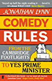 Comedy Rules: From the Cambridge Footlights to Yes, Prime Minister (English Edition)