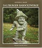 Salzburger Barockzwerge: Das steinerne Zwergentheater des Fischer von Erlach im Mirabellgarten zu Salzburg