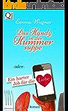 Das Handy in der Hummersuppe: Ein harter Job für die Liebe