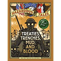 Nathan Hale's Hazardous Tales: Treaties, Trenches, Mud, and Blood: (A World War I Tale): 04