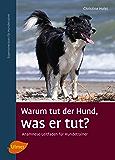 Warum tut der Hund, was er tut?: Anamnese-Leitfaden für Hundetrainer (German Edition)