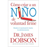 Como Criar A un Nino de Voluntad Firme = The New Strong-Willed Child (Spanish Edition), Portada puede variar