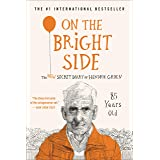 On the Bright Side: The New Secret Diary of Hendrik Groen, 85 Years Old