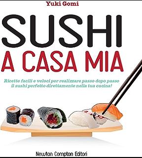 cucinare il sushi a casa propria? (cucina giapponese vol. 1) ebook ... - Cucinare Il Sushi