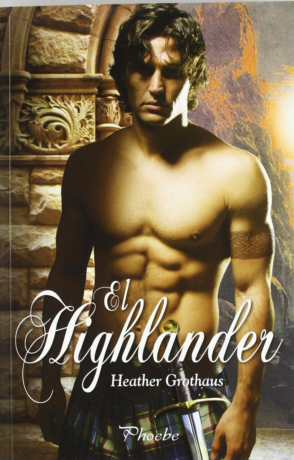 El Highlander (Phoebe): Amazon.es: Heather Grothaus, Bartoile Kutip: Libros