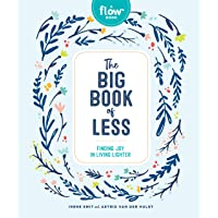 The Big Book of Less: Finding Mindfulness and Joy in Living Light
