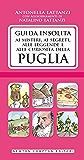 Guida insolita ai misteri, ai segreti, alle leggende e alle curiosità della Puglia (eNewton Manuali e Guide)
