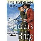 Murdoch's Bride (Loving A Rancher Book 3)