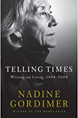 Telling Times: Writing and Living, 1954-2008 Kindle Edition