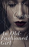 An Old-Fashioned Girl (Annotated)