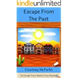 Escape From The Past: An Escape from Reality Cozy Mystery #2