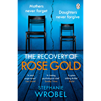 The Recovery of Rose Gold: The gripping must-read Richard & Judy thriller and Sunday Times bestseller (English Edition)