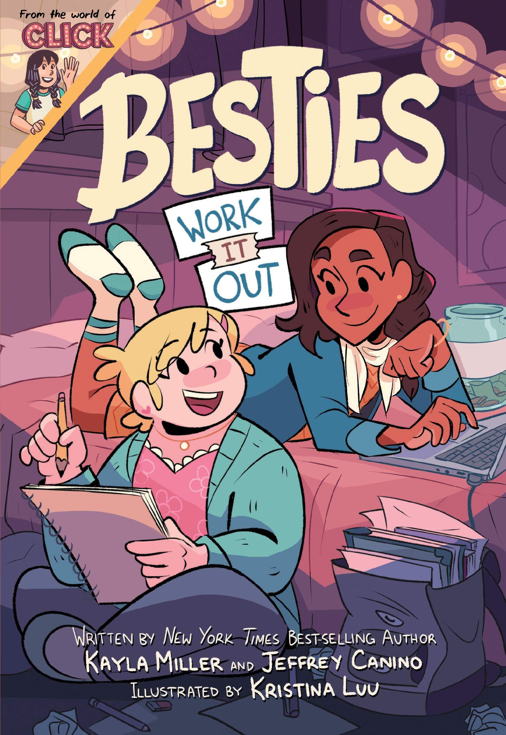 Besties: Work It Out (The World of Click): Miller, Kayla, Canino, Jeffrey,  Luu, Kristina: 9780358561910: Amazon.com: Books
