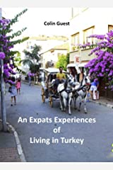 An Expat's Experiences of Living in Turkey Kindle Edition