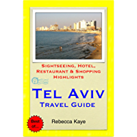 Tel Aviv, Israel Travel Guide - Sightseeing, Hotel, Restaurant & Shopping Highlights (Illustrated)