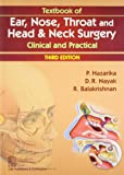 Textbook of Ear, Nose, Throat and Head and Neck Surgery: Clinical and Practical